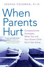 When Parents Hurt Paperback  by Joshua Coleman PhD