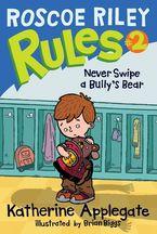 roscoe-riley-rules-2-never-swipe-a-bullys-bear