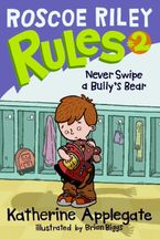roscoe-riley-rules-2-never-swipe-a-bullys-bear