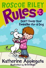 Roscoe Riley Rules #3: Don't Swap Your Sweater for a Dog