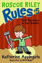 roscoe-riley-rules-5-dont-tap-dance-on-your-teacher