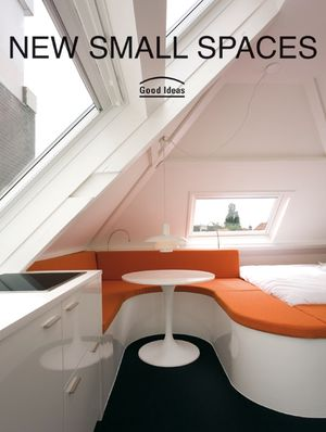 New Small Spaces: Good Ideas book image