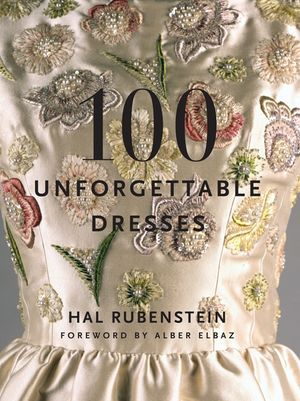 100 Unforgettable Dresses book image