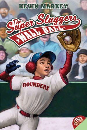 The Super Sluggers: Wall Ball book image