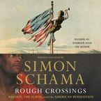 Rough Crossings Downloadable audio file ABR by Simon Schama