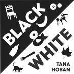Black & White Board book  by Tana Hoban