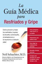La Guia Medica para Resfriados y Gripe Paperback  by Neil Schachter M.D.