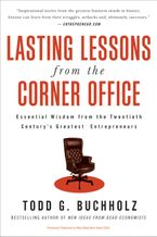 Book cover image: Lasting Lessons from the Corner Office: Essential Wisdom from the Twentieth Century's Greatest Entrepreneurs