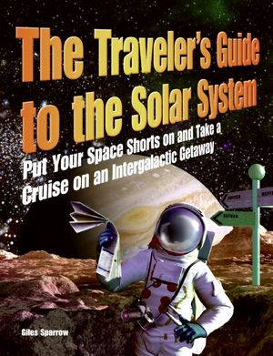 The Traveler's Guide to the Solar System book image