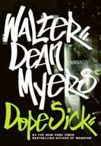 Dope Sick Hardcover  by Walter Dean Myers