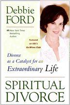 Spiritual Divorce Paperback  by Debbie Ford