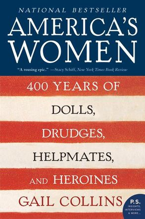 Cover image - America's Women: 400 Years Of Dolls, Drudges, Helpmates, And Heroines