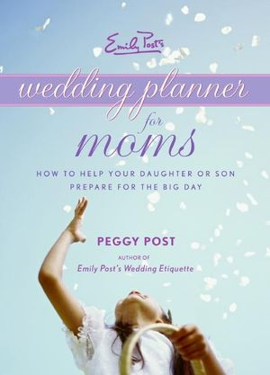 Emily Post's Wedding Planner for Moms book image