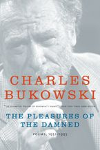 The Pleasures of the Damned Paperback  by Charles Bukowski