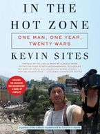 In the Hot Zone Paperback  by Kevin Sites