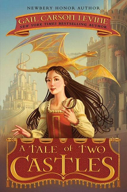 A Tale Of Two Castles Gail Carson Levine Hardcover border=