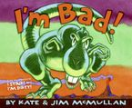 I'm Bad! Hardcover  by Kate McMullan