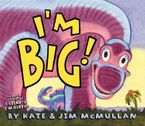I'm Big! Hardcover  by Kate McMullan