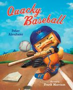 Quacky Baseball Hardcover  by Peter Abrahams