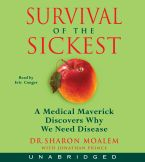Survival of the Sickest Downloadable audio file ABR by Sharon Moalem