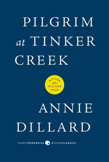 pilgrim at tinker creek harper perennial modern classics