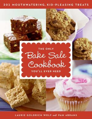 The Only Bake Sale Cookbook You'll Ever Need book image