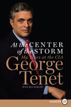 At the Center of the Storm Paperback LTE by George Tenet