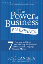 The Power of Business en Espanol Hardcover  by Jose Cancela