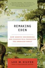 Remaking Eden Paperback  by Lee M. Silver