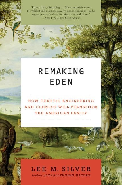 Remaking Eden Lee M Silver Paperback