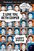 I Love You, Beth Cooper Paperback  by Larry Doyle