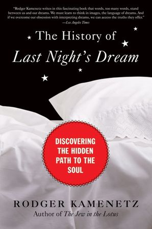 The History of Last Night's Dream: Discovering the Hidden Path to the Soul Paperback  by
