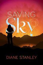 Saving Sky Hardcover  by Diane Stanley