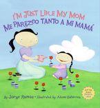 im-just-like-my-mom-im-just-like-my-dad-me-parezco-tanto-a-mi-mama-me-parez