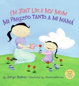 I'm Just Like My Mom; I'm Just Like My Dad/ Me parezco tanto a mi mama; Me parez