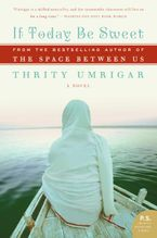 If Today Be Sweet Paperback  by Thrity Umrigar