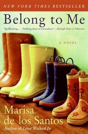 Belong to Me Paperback  by Marisa de los Santos