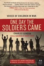 One Day the Soldiers Came Paperback  by Charles London