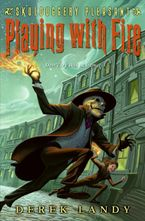Skulduggery Pleasant: Playing with Fire Hardcover  by Derek Landy