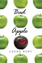Bad Apple Hardcover  by Laura Ruby