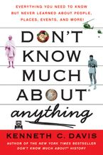 Don't Know Much About® Anything Paperback  by Kenneth C. Davis