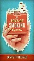 the-joys-of-smoking-cigarettes