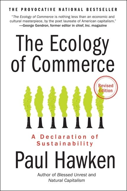 Book cover image: The Ecology of Commerce Revised Edition: A Declaration of Sustainability | National Bestseller