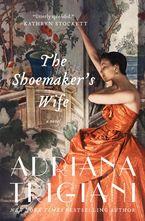 The Shoemaker's Wife Hardcover  by Adriana Trigiani