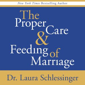 Proper Care and Feeding of Marriage book image