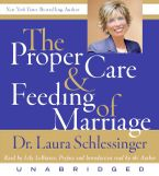 The Proper Care and Feeding of Marriage Downloadable audio file UBR by Dr. Laura Schlessinger