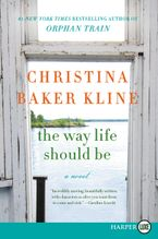The Way Life Should Be Paperback LTE by Christina Baker Kline