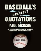 Baseball's Greatest Quotations Rev. Ed.