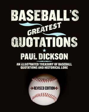 Baseball's Greatest Quotations Rev. Ed. book image