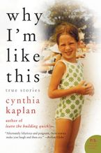 Why I'm Like This Paperback  by Cynthia Kaplan